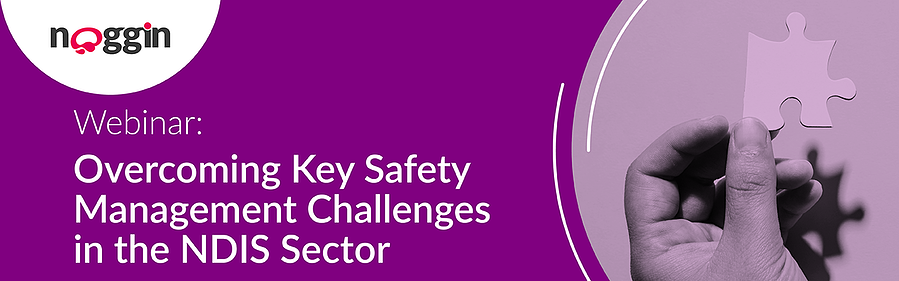 Webinar: Overcoming Safety challenges in the NDIS Sector - 10 November 2020