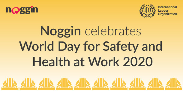 MKT-374 - Noggin celebrates World Day for Safety and Health at Work 2020-01